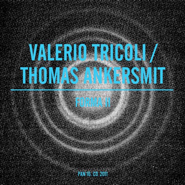 Thomas Ankersmit / Valerio Tricoli - Forma II