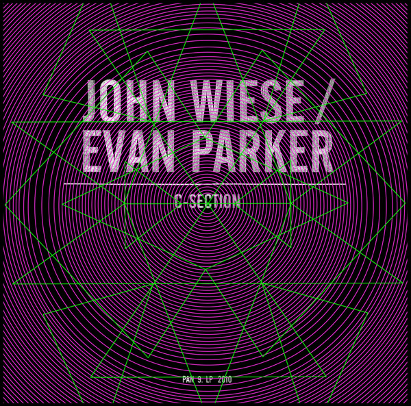 John Wiese / Evan Parker - C-Section
