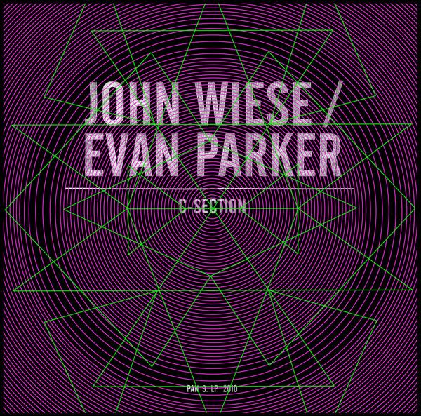 John Wiese / Evan Parker - C-Section