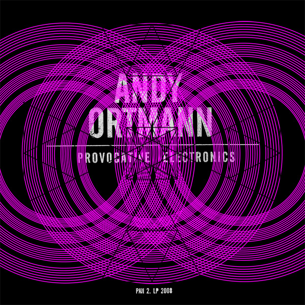 Andy Ortmann - Provocative Electronics