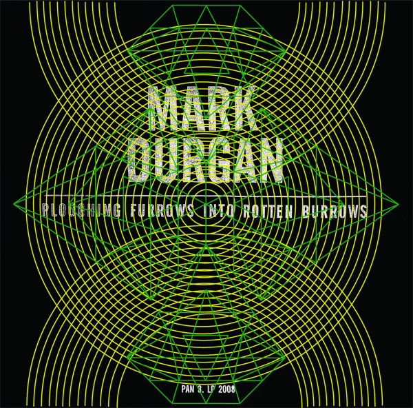 Mark Durgan - Ploughing Furrows Into Rotten Burrows