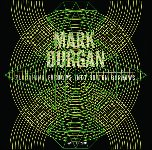 Mark Durgan - Ploughing Furrows Into Rotten Burrows