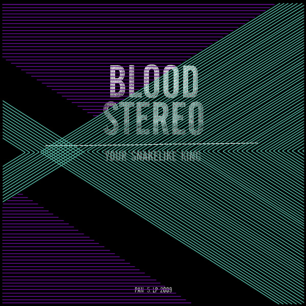 Blood Stereo - Your Snakelike King