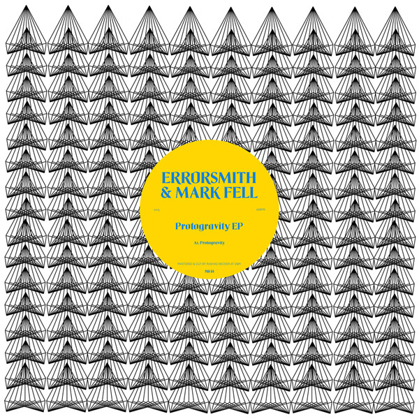 Errorsmith & Mark Fell - Protogravity