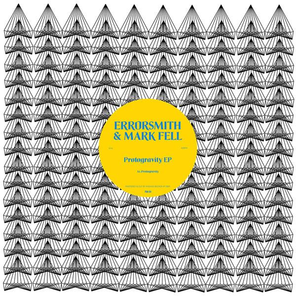 Errorsmith & Mark Fell - Protogravity